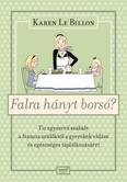 Falra hányt borsó? - Tíz egyszerű szabály a francia szülőktől a gyerek vidám és egészséges táplálkozásáért
