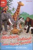 Állatkerti kaland - Vidám figurák nemezből /Top barkácsötletek