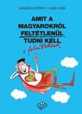 Amit a magyarokról feltétlenül tudni kell