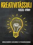 Kreativitássuli /Módszerköny szülőknek és pedagógusoknak