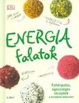 Energiafalatok /Fehérjedús, egészséges receptek a kirobbanó életerőért