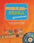 Furulyaiskola gyerekeknek - Gyakorló CD-vel: 80 gyakorlat és dal