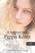 A napszemű Pippa Kenn /Pippa kenn-trilógia 1.