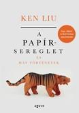 A papírsereglet és más történetek (új kiadás)