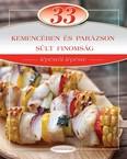 33 kemencében és parázson sült finomság /Lépésről lépésre