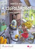 A csúfolórobot /Most én olvasok! 3. szint