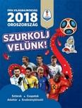 FIFA világbajnokság 2018 - Oroszország /Szurkolj velünk