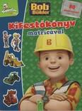 Bob the Builder: Kifestőkönyv matricával - 80 matricával
