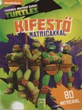 Teenage Mutant Ninja Turtles: Kifestő matricákkal