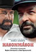 Hasonmások - Hihetetlen történetek Bujtor Istvánról és Bud Spencerről - Bud Spencer és Terence Hill