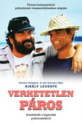 Verhetetlen páros - Filmes kulisszatitkok pályatársak visszaemlékezései alapján - Bud Spencer és Terence Hill