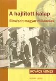 A hajlított kalap - Elhurcolt magyar műkincsek