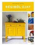 Régiből újat - Bútorfelújítás mindenkinek (3. kiadás)