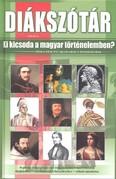 Diákszótár /Ki kicsoda a magyar történelemben?