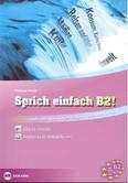 Sprich einfach b2! /Német szóbeli érettségire és nyelvvizsgára (Goethe, TELC, ECL)