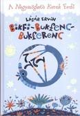 Bikfi-bukfenc-bukferenc /A négyszögletű kerek erdő