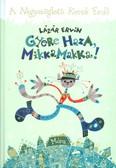Gyere haza, Mikkamakka! /A négyszögletű kerek erdő