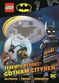 Lego Batman: Teremts rendet Gotham City-ben! - Batman minifigurával
