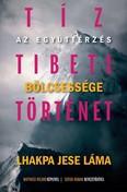 Tíz tibeti történet - Az együttérzés bölcsessége