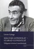 Magyar gondolat - Szabad gondolat /Válogatott történeti tanulmányok