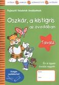 Oszkár, a kistigris az óvodában - Tavasz /Fejlesztő feladatok óvodásoknak