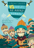 25 szelfi az Árpád-korból (2. kiadás)