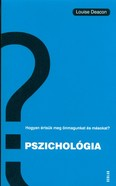 Pszichológia /Hogyan értsük meg önmagunkat és másokat?