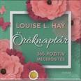 Louise L. Hay öröknaptár - 365 pozitív megerősítés (új kiadás)