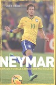 Neymar - A brazil futball legnagyobb mai csillaga