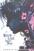 Blue Lily, Lily Blue - Kék liliom /Hollófiúk 3.