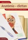Anatómia-élettan /Egészségügyi szakközépiskolák és szakiskolák tankönyve (9. kiadás)