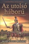 Az utolsó háború - Marcus Aurelius Pannóniában /Pannonia Romanum