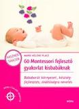 60 montessori fejlesztő gyakorlat kisbabáknak /Móra családi iránytű