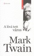 A LÓVÁ TETT VÁROS /KLASSZIK SOROZAT 3.