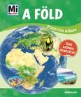 A Föld - Mi Micsoda matricás atlasz - Sok színes matrica!