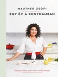 Egy év a konyhámban - Ezernyi öröm, száz életre szóló recept