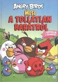 Angry Birds: Mese a tollatlan barátról