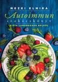 Autoimmun szakácskönyv /Diéta lemondások nélkül