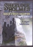 Sherlock Holmes és a Baker Streeti vagányok 4. /A végső találkozás