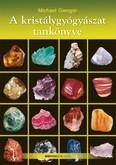 A kristálygyógyászat tankönyve (átdolgozott, új kiadás)
