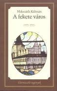 A fekete város /Életreszóló regények 11.