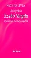 Arcképvázlat Szabó Magda rejtőzködő személyiségéhez