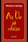 Az Úr jó vitéze - 1. kötet