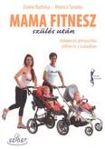Mama fitnesz szülés után /Babakocsis gimnasztika otthon és a szabadban