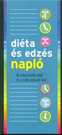Diéta és edzés napló /Út a karcsúbb alak és a jobb erőnlét felé