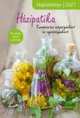 Házipatika - Természetes szépségünkért és egészségünkért - Naptárkönyv 2021