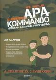 Apakommandó - Hogyan legyünk profi apák /A születéstől 3 éves korig