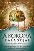 A Korona kalandjai 2. - A magyar Szent Korona története Mohácstól a reformkorig