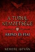 Árpád és fiai - A Turul nemzetsége