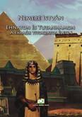 Ehnaton és Tutanhamon - A fáraók titokzatos élete I. (új kiadás)